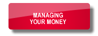 Managing your money